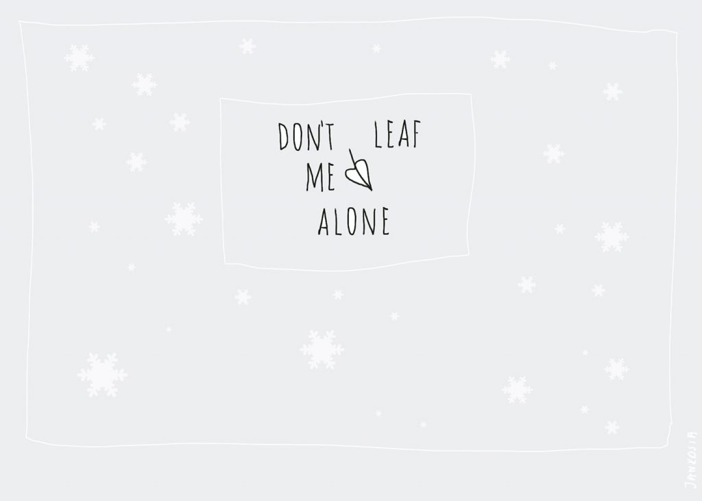 don't leaf me alone
